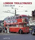 London Trolleybuses: a Class Album