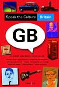 Speak the Culture: Britain: Be Fluent in British Life and Culture (Speak the Culture)