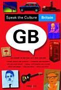 Speak the Culture: Britain: Be Fluent in British Life and Culture (Speak the Culture)