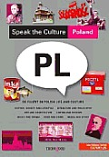 Speak the Culture: Poland: Be Fluent in Polish Life and Culture