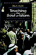 Touching The Soul Of Islam Sharing The Gospel In Muslim Cultures