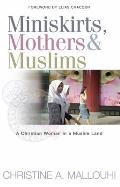Miniskirts, Mothers and Muslims