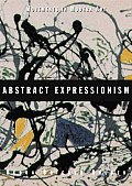 Movements in Modern Art Abstract Expressionism