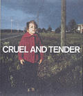 Cruel & Tender The Real in the 20th Century Photograph