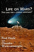 Life on Mars?: Case for a Cosmic Heritage