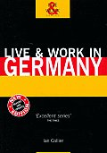 Live & Work in Germany 3RD Edition
