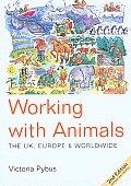 Working with Animals: The UK, Europe & Worldwide