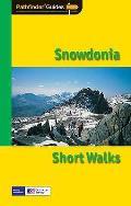Short Walks Snowdonia: Twenty Splendid Short Country Walks in the Snowdonia National Park