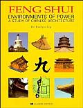 Feng Shui: Power of the Environment; A Study of Chinese Architecture: A Study of Chinese Architecture
