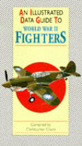 Illustrated Data Guide to Fighters in World War II