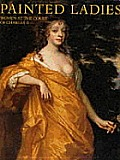 Painted Ladies Women At The Court Of Charles II
