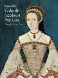 A Guide to Tudor and Jacobean Portraits