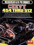 Chevy 454 Thru 512: Musclecar & Hi-Po Engines