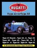 Bugatti Type 41 To Type 55: a Brooklands Road Test Portfolio