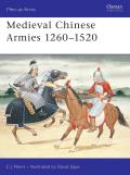 Medieval Chinese Armies, 1260-1520 by C.j. Peers
