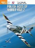 Aircraft Of The Aces #21: Polish Aces Of World War 2 by Wojtek Matusiak