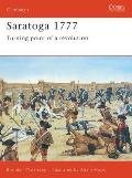 Saratoga 1777 : Turning Point of a Revolution (00 Edition)