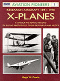 Aviation Pioneers #01: X-Planes: Research Aircraft 1911-1969