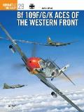 Aircraft of the Aces #29: Bf109F/G/K Aces on the Western Front