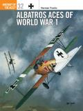 Aircraft Of The Aces #32: Albatros Aces Of World War I by Norman Franks