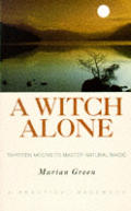 A Witch Alone: Thirteen Moons to Master Natural Magic Cover