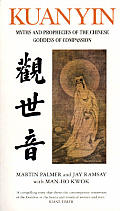 Kuan Yin Myths & Revelations of the Chinese Goddess of Compassion