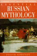 Essential Russian Mythology: Stories That Changed the World