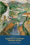 A Companion to the Twentieth-Century Spanish Novel