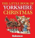 Little Book of Yorkshire Christmas