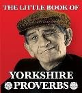 Little Book of Yorkshire Proverbs