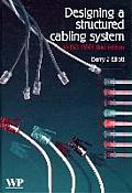 Designing a Structured Cabling System to ISO 11801: Cross-Referenced to European Cenelec and American Standards