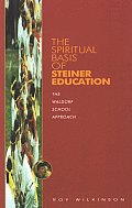 The Spiritual Basis of Steiner Education: The Waldorf School Approach