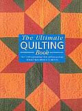 Ultimate Quilting Book