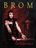 Offerings The Art of Brom