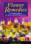 Flower Remedies A Complete Guide To Dr Bachs