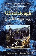 Glendalough A Celtic Pilgrimage