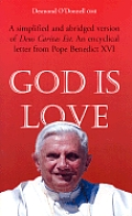 God Is Love: A Simplified and Abridged Version of Deus Caritas Est an Encyclical Letter from Pope Benedict XVI