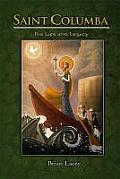 Saint Columba: His Life and Legacy