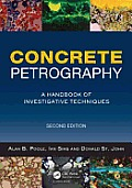 Concrete Petrography: A Handbook of Investigative Techniques, Second Edition
