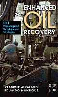 Enhanced Oil Recovery: Field Planning and Development Strategies