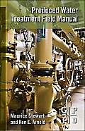 Produced Water Treatment Field Manual