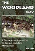 Woodland Way A Permaculture Approach to Sustainable Woodland Management