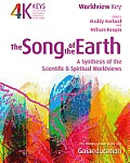 The Song of the Earth: A Synthesis of the Scientific & Spiritual Worldviews