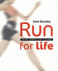 Run For Life The Real Womans Guide To Running