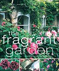 Fragrant Garden Growing & Using Scented Plants