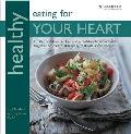 Healthy Eating for Your Heart: for the First Time, a Chef and Dietitian Have Worked Together To Create 100 Really, Really Delicious Recipes in Association With Heart Uk, the Cholesterol Charity