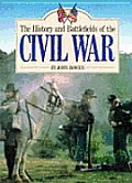 History & Battlefields of the Civil War