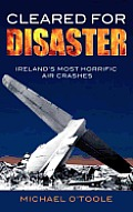 Cleared for Disaster: Ireland's Most Horrific Air Crashes