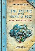 The Keeper of the Crock of Gold: Irish Leprechaun Tales