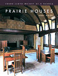 Prairie Houses (Frank Lloyd Wright at a Glance)